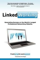 Linkedworking: Generating Success on Linkedin ] the Worlds Largest Professional Networking Website (2002)