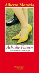 Ach, die Frauen - Alberto Moravia, Klaus Wagenbach (2012)