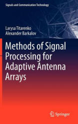 Methods of Signal Processing for Adaptive Antenna Arrays (2012)