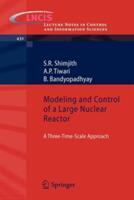 Modeling and Control of a Large Nuclear Reactor - S. R. Shimjith, A. P. Tiwari, Bijnan Bandyopadhyay (2012)