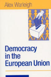 Democracy in the European Union - Theory, Practice and Reform (2003)
