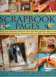 Make Your Own Creative Scrapbook Pages - Alison Lindsay (2008)