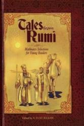 Tales from Rumi - Mathnawi Selections for Young Readerws (2008)