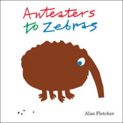 Anteaters to Zebras (2012)