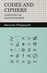 Codes and Ciphers - A History Of Cryptography - Alexander D´Agapeyeff (2004)