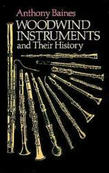 Woodwind Instruments and Their History (1991)