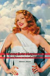 Being Rita Hayworth - Labor, Identity, and Hollywood Stardom (2004)