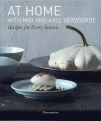 At Home with May and Axel Vervoordt - Recipes for Every Season (2012)