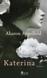 Katerina - Aharon Appelfeld, Mirjam Pressler (2010)