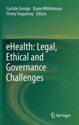 Ehealth: Legal, Ethical and Governance Challenges (2012)