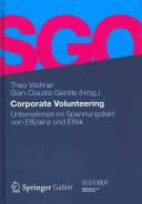 Corporate Volunteering: Unternehmen Im Spannungsfeld Von Effizienz Und Ethik - Unternehmen Im Spannungsfeld Von Effizienz Und Ethik (2012)