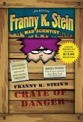 Franny K. Stein's Crate of Danger (2008)