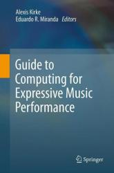 Guide to Computing for Expressive Music Performance (2012)
