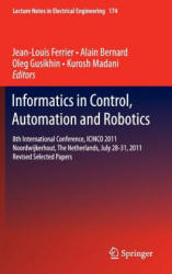 Informatics in Control, Automation and Robotics - 8th International Conference, ICINCO 2011 Noordwijkerhout, the Netherlands, July 28-31, 2011 Revise (2012)