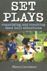 Set Plays - Organizing and Coaching Dead Ball Situations (2005)
