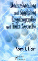 Understanding and Applying Cryptography and Data Security - Adam J. Elbirt (2004)