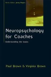 Neuropsychology for Coaches - Understanding the Basics (2012)
