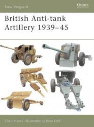 British Anti-tank Artillery 1939-45 - Chris Henry (2004)