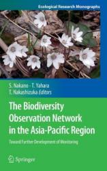 Biodiversity Observation Network in the Asia-Pacific Region - Shin-ichi Nakano, Tetsukazu Yahara, Tohru Nakashizuka (2012)