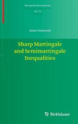 Sharp Martingale and Semimartingale Inequalities (2012)