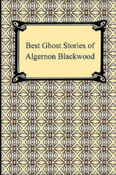 Best Ghost Stories of Algernon Blackwood (2001)