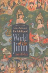 Islam, Arabs, and the Intelligent World of the Jinn - Amira El-Zein (ISBN: 9780815635147)