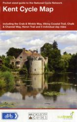 Kent Cycle Map - Including the Crab & Winkle Way, Viking Coastal Trail, Chalk & Channel Way, Heron Trail, Plus Five Individual Day Rides (2012)
