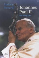 Johannes Paul II. - Andrea Riccardi, Antje Peter (2012)