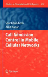 Call Admission Control in Mobile Cellular Networks (2012)