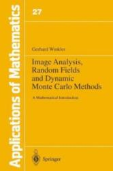 Image Analysis, Random Fields and Dynamic Monte Carlo Methods - A Mathematical Introduction (2012)