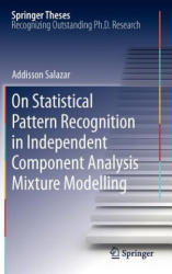 On Statistical Pattern Recognition in Independent Component Analysis Mixture Modelling (2012)