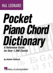 Hal Leonard Pocket Piano Chord Dictionary: A Reference Guide for Over 1, 300 Chords (2011)