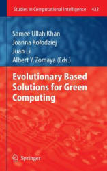 Evolutionary Based Solutions for Green Computing (2012)