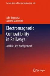 Electromagnetic Compatibility in Railways - Ade Ogunsola, Andrea Mariscotti (2012)