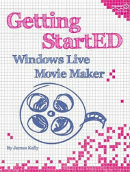 Getting StartED with Windows Live Movie Maker (2004)