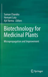 Biotechnology for Medicinal Plants - Micropropagation and Improvement (2012)