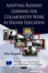 Adopting Blended Learning for Collaborative Work in Higher Education (2010)