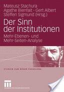 Sinn Der Institutionen - Mehr-Ebenen- Und Mehr-Seiten-Analyse (2008)