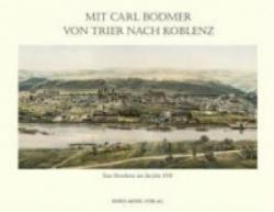 Mit Carl Bodmer von Trier nach Koblenz (2006)
