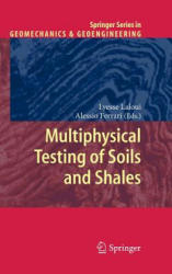 Multiphysical Testing of Soils and Shales (2012)