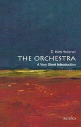 Orchestra: A Very Short Introduction - Holoman, D. Kern (2012)