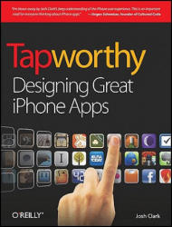 Tapworthy: Designing Great iPhone Apps (ISBN: 9781449381653)