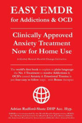 EASY EMDR for ADDICTIONS & OCD's: The World's No. 1 Clinically Approved Anxiety Treatment to resolve Addictions & OCD's is now available for Home Use i - Adrian Radford Dhp Acc Hyp (2019)