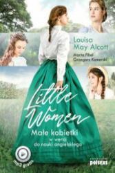 Little Women - Alcott Louisa May, Fihel Marta, Komerski Grzegorz (ISBN: 9788381750660)