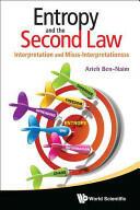Entropy And The Second Law: Interpretation And Misss-interpretationsss - Arieh Ben-Naim (ISBN: 9789814374897)