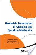 Geometric Formulation of Classical and Quantum Mechanics (ISBN: 9789814313728)