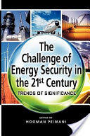 Challenge of Energy Security in the 21st Century - Trends of Significance (ISBN: 9789814311618)