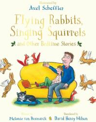 Flying Rabbits Singing Squirrels and Other Bedtime Stories (ISBN: 9781447253389)