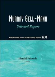 Murray Gell-mann - Selected Papers - Harald Fritzsch (ISBN: 9789812836847)
