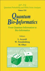 Quantum Bio-informatics: From Quantum Information To Bio-informatics - Accardi Luigi (ISBN: 9789812793164)